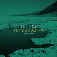 The Fold - This Too Shall Pass (Deluxe)