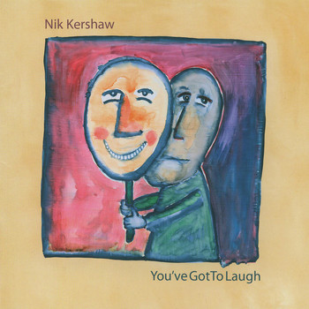 Nik Kershaw - You've got to laugh