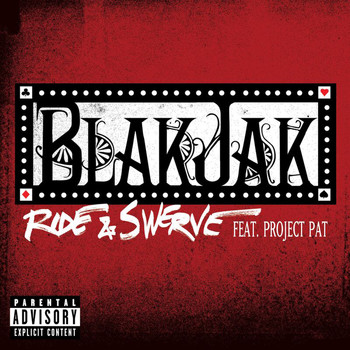 Blak Jak - Ride & Swerve (Explicit Version)