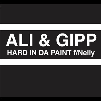 Ali & Gipp / Nelly - Hard In Da Paint