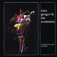 Max Greger - European Jazz Sounds