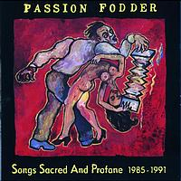 Passion Fodder - Songs Sacred And Profane