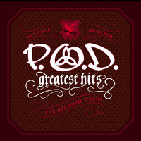 P.O.D. - Greatest Hits [The Atlantic Years]