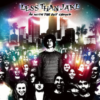 Less Than Jake - In With The Out Crowd