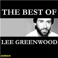 Lee Greenwood - The Best of….
