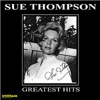 SUE THOMPSON - Greatest Hits