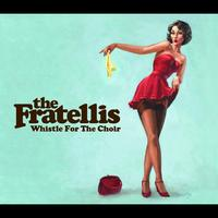 The Fratellis - Whistle For The Choir (e-Release)