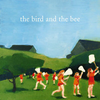the bird and the bee - the bird and the bee (Explicit)