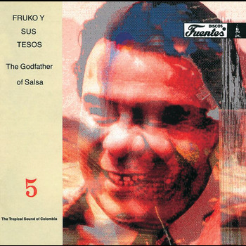Fruko Y Sus Tesos - The Godfather Of Salsa