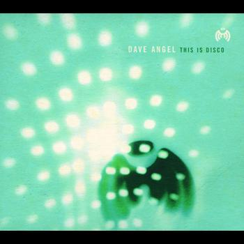 Dave Angel - This Is Disco