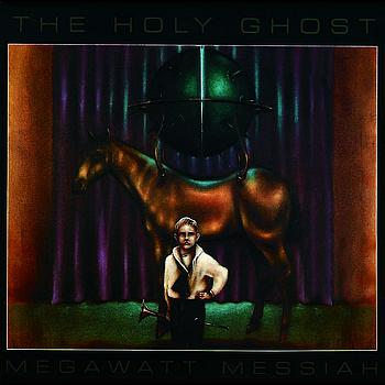 The Holy Ghost - Megawatt Messiah