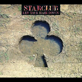 Starclub - Let Your Hair Down