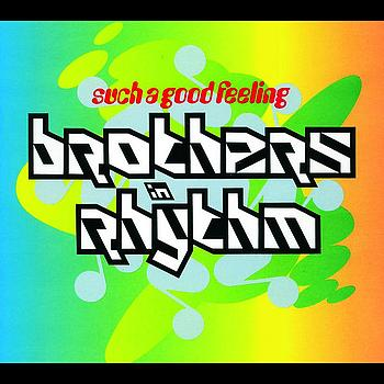 Brothers In Rhythm - Such A Good Feeling