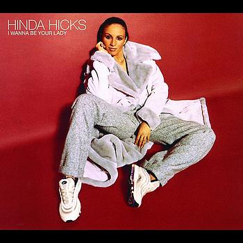 Hinda Hicks - I Wanna Be Your Lady