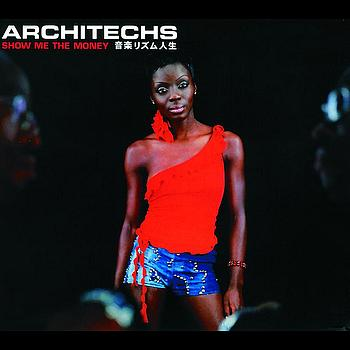 Architechs - Show Me The Money