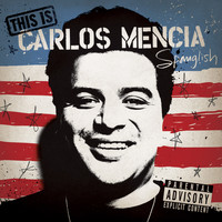 Carlos Mencia - This Is Carlos Mencia (Explicit Version)