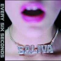 Saliva - Every Six Seconds