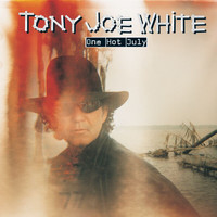 Tony Joe White - One Hot July