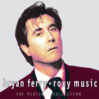 Bryan Ferry And Roxy Music - Platinum Collection