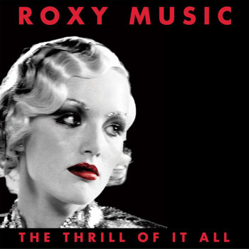 Roxy Music - The Thrill Of It All (1972-1982)
