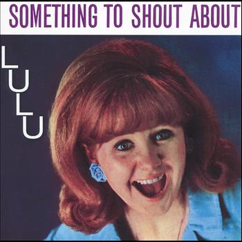 Lulu - Something To Shout About