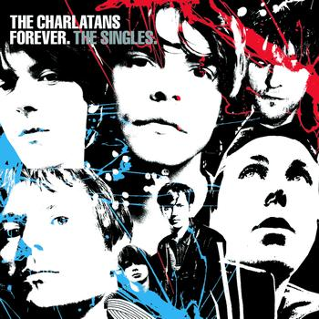 The Charlatans - Forever. The Singles (Deluxe Version)