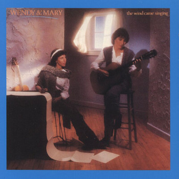 Wendy & Mary - The Wind Came Singing