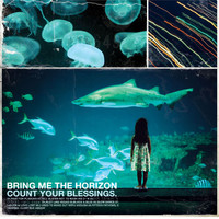 Bring Me The Horizon - Count Your Blessings (Explicit)