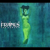 The Frames - The Dancer
