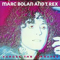 T. Rex - Across The Airwaves