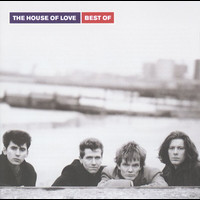 The House Of Love - Best Of