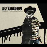 DJ Shadow - This Time (I'm Gonna Dub It My Way) (e single)
