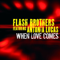 Flash Brothers Featuring Antonia Lucas - When Love Comes