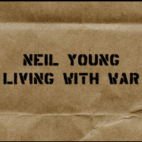 Neil Young - Living With War - In The Beginning