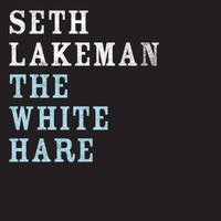 Seth Lakeman - The White Hare