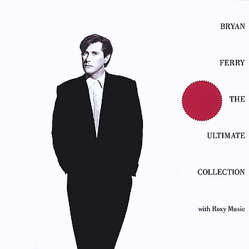 Bryan Ferry And Roxy Music - Bryan Ferry - The Ultimate Collection