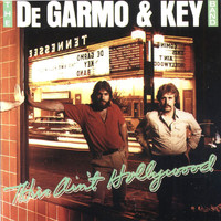 DeGarmo & Key - This Ain't Hollywood