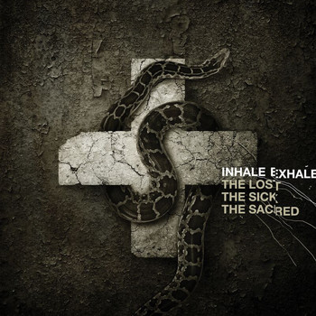 Inhale Exhale - The Lost, The Sick, The Sacred