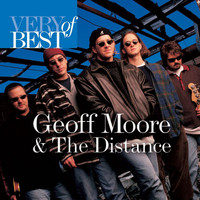 Geoff Moore & The Distance - Very Best Of Geoff Moore And The Distance