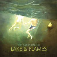 The Car Is On Fire - Lake & Flames