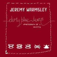 Jeremy Warmsley - Dirty Blue Jeans (Explicit)