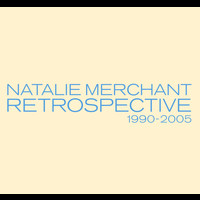 Natalie Merchant - Retrospective 1990-2005 [Ltd. Deluxe Version]