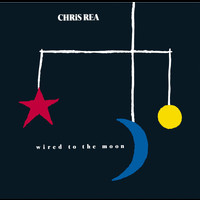 Chris Rea - Wired To The Moon