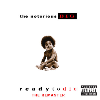 The Notorious B.I.G. - Ready to Die (The Remaster [Explicit])