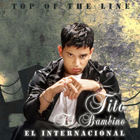 "Tito ""El Bambino"" - Top Of The Line El Internacional"
