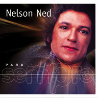 Nelson Ned - Para Sempre - Nelson Ned