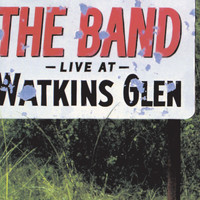 The Band - Live At Watkins Glen (Live)