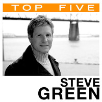 Steve Green - Top 5: Hits