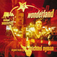 Michael Nyman - Wonderland: Music From The Motion Picture