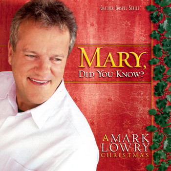 Mark Lowry - Mary, Did You Know?